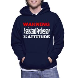 Warning Assistant Professor With An Attitude Hoodie