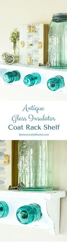 antique decor Antique Glass Insulator Coat Rack Shelf tutorial with a little story behind finding these beautiful blue insulators! Electric Insulators, Glass Insulators, Insulator Lights, Glass Jars, Antique Decor, Antique Glass, Antique Bottles, Vintage Bottles, Vintage Perfume