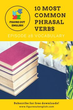 Learn 10 most common phrasal verbs for your English speaking with a new episode of 'Figure Out English' podcast for English learners. English Exam, English Idioms, English Lessons, Learn English, English Grammar, English English, English Language, Advanced English Vocabulary, English Vocabulary Words