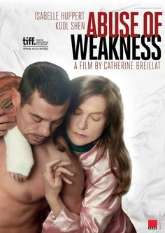 ABUSE OF WEAKNESS ( Abus de faiblesse) A 2014 drama directed by Catherine Breillat - Official US Poster