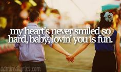 """""""Lovin' You Is Fun"""" - Easton Corbin... Love this song bunches!"""