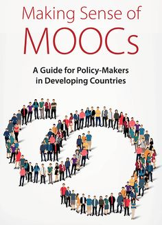 Making sense of MOOC's - A guide for policy makers in developing countries by UNESCO