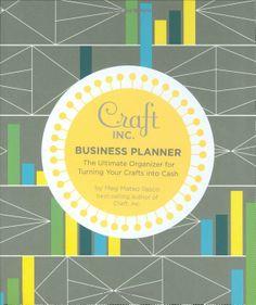 Craft Inc. Business Planner: Meg Mateo Ilasco: 9780811869959: Amazon.com: Books
