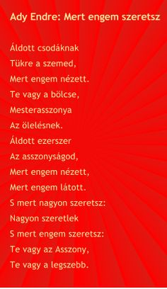 Ady Endre: Mert engem szeretsz Poem Quotes, Poems, Minden, Literature, Feelings, Animals, Attila, Literatura, Animales