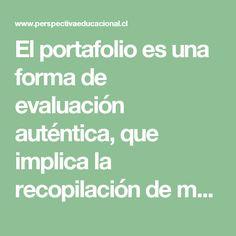 El portafolio es una forma de evaluación auténtica, que implica la recopilación…