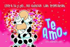 Spanish Greetings, Love Story, Birthday Cards, Love Quotes, Snoopy, Pictures, Html, Google, Cow