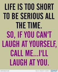 Top 40 Funny Witty Quotes & Witty Sayings: Doesn't expecting the unexpected make the unexpected expected? has its funny moments. Let funny quotes about life Life Quotes Love, Funny Quotes About Life, Great Quotes, Quotes To Live By, Funny Life, Funny Laugh, Time Quotes, Being Silly Quotes, Funny Bestfriend Quotes