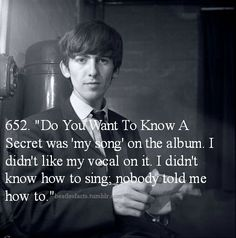 Beatles Facts!- i actually love George`s vocals on Do You Want to Know a Secret