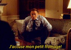 You speak four languages, why can't any of them be french? ... You just called me your little cheese