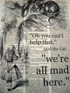 We're all mad here - Alice in Wonderland book art