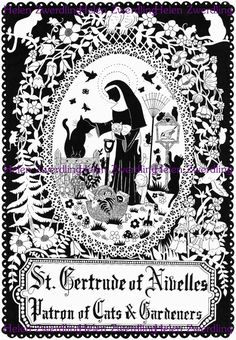 St. Gertrude of Nivelles Patron Saint of Cats and Gardeners.I 'll take all the help my garden can get.cc