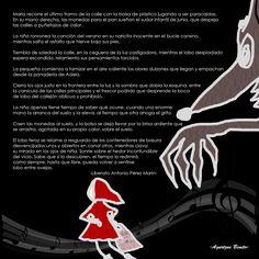 """CAPERUCITA (versionado por mi querido """"lingüista)  Liberato Antonio Pérez Marín  María recorre el último tramo de la calle con la bolsa de plástico jugando a ser paracaídas. En su mano derecha, las monedas para el pan sueñan el sudor infantil de junio, que despeja las calles a puñetazos de calor.  La niña ronronea la canción del verano en su naricita inocente en el bucle cansino, mientras salta el asfalto que hierve bajo sus pies.  Tiembla de soledad la calle, en la ceguera de la luz…"""