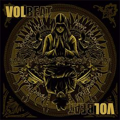 Volbeat - can't get enough of thise album at the moment.