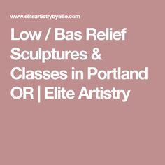 Low / Bas Relief Sculptures & Classes in Portland OR   Elite Artistry