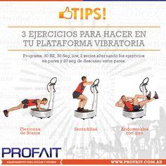 Tres ejercicios recomendados para hacer con tu Plataforma Vibratoria.   http://profait.com.ar/fitness/lista-plataformas-vibratorias.html