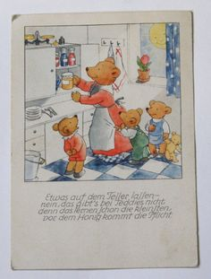 "Ida Bohatta-Morpurgo print of a mama bear and her cubs. In German. Translates roughly, I think, to ""Something on the plate - No, that's not for Teddies, because even the smallest learn from the honey comes the medicine"". 