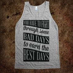 For those days when you drag your feet to your workout, throw on this tank to get you through. You Have to Fight Through Some Bad Days to Earn the Best Days tank Fitness Inspiration Quotes, Fitness Quotes, Fitness Tips, Fitness Motivation, Fitness Gear, Motivation Quotes, Workout Tanks, Workout Gear, Yoga Workouts