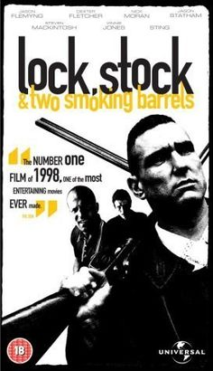 "Lock, Stock and Two Smoking Barrels ~ ""Four London working class stiffs pool their money to put one in a high stakes card game, but things go wrong and they end up owing half a million pounds and having one week to come up with the cash."""