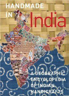 Amazon.com: Handmade in India: A Geographic Encyclopedia of India Handicrafts (9780789210470): Aditi Ranjan, M. P. Ranjan: Books