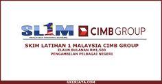 Skim Latihan 1 Malaysia CIMB BANK pelbagai negeri terbuka kepada freshgraduate yang sedang mencari jawatan kosong dan anda berpeluang untuk diserap berkerja