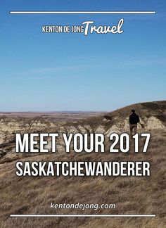 Meet Your 2017 Saskatchewanderer · Kenton de Jong Travel - It's probably a little baised to say, but Saskatchewan is my favourite province. The people, the culture, the atmosphere and the weather help make...: