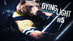 Grizzly Plays: Dying Light [P5] [Co-op]