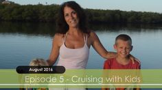 ..find out what it is like to sail with four kids on board - a 10 year old, and 8 year old, and 5 year old twins!