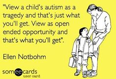 Autism The day our son got his diagnosis we all went out to dinner as a family. We were so happy someone could confirm what we suspected. That was 8 years ago.