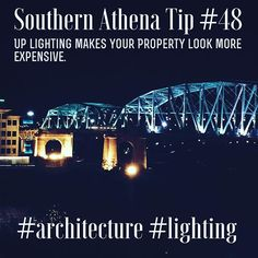 Up lighting makes your property look more expensive #southernathenatips #architecture #lighting #downtownnashville #bridge Lighting has a huge impact on how your architecture is perceived. Why is up lighting so luxurious? Because it is always used in high class design - think red carpet events, Hollywood, mansions on the hillside.