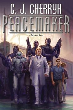 Peacemaker by C. J. Cherryh, Click to Start Reading eBook, Peacemaker is the fifteenth installment of CJ Cherryh's acclaimed Foreigner series.Civil war on the w
