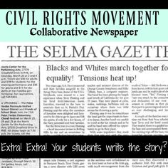 Extra Extra!  You are the editor.  The students are the reporters.  Can they make the deadline to create this collaborative newspaper on the Civil Rights Movement?