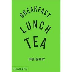 Amazon.com: Breakfast, Lunch, Tea: The Many Little Meals of Rose Bakery (9780714844657): Rose Carrarini: Books