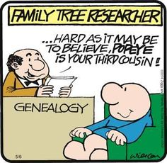 Wit and Wisdom in Genealogy| Just to add a touch of humor and maybe a laugh or two to your day, here are a few selected humorous sayings, phrases, thoughts that just might strike a cord with your own family history research. Enjoy!  #genealogy #familytree #research #genealogist #laugh