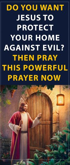 Do You Want Jesus to Protect Your Home Against Evil? Then Pray this Powerful Prayer Now for the Spiritual Protection of Your Home #prayer #jesus