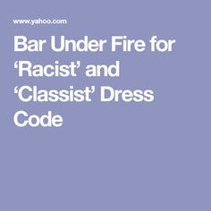Bar Under Fire for 'Racist' and 'Classist' Dress Code