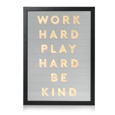 Buy the Work Hard, Play Hard, Be Kind Foiled Wall Art at Oliver Bonas. Enjoy free UK standard delivery for orders over £50.