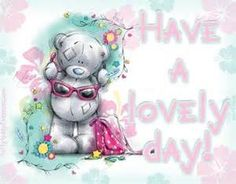 Tatty Teddy - Have a lovely day