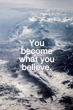 """""""You Become What You Believe.""""  @10MillionMiler #quote #inspiration #leadership #quotes #success RT @TheQuoteToday"""