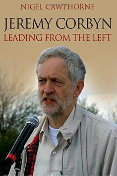 Jeremy Corbyn: Leading from the Left by Nigel Cawthorne http://www.amazon.co.uk/dp/1516971892/ref=cm_sw_r_pi_dp_aCnfwb0PKEH6A