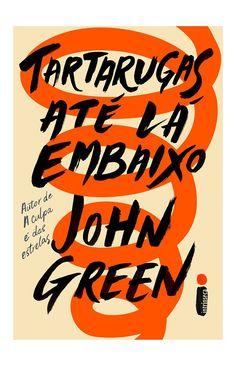 Editora Intrínseca lançará em Outubro, Tartarugas até lá embaixo, de John Green - Cantinho da Leitura