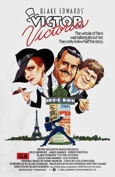 Victor Victoria Julie Andrews, Robert Preston, and James Garnet (among others) (Dir. Blake Edwards) 1982