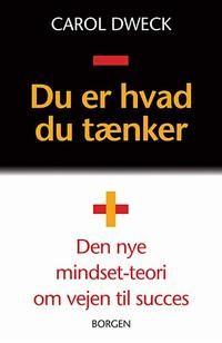DU ER HVAD DU TÆNKER af Carol Dweck • Borgens Forlag