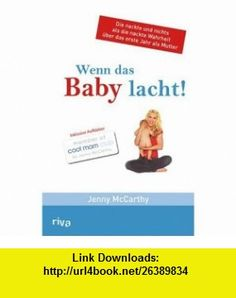 Wenn das Baby lacht (9783936994452) Jenny McCarthy , ISBN-10: 3936994455  , ISBN-13: 978-3936994452 ,  , tutorials , pdf , ebook , torrent , downloads , rapidshare , filesonic , hotfile , megaupload , fileserve Jenny Mccarthy, Good Night, Ebooks, Baby, Laughing, Nighty Night, Have A Good Night, Newborns, Baby Baby