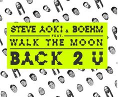 "Steve Aoki s'entoure de Boehm et Walk The Moon pour le titre ""Back 2 U"" http://xfru.it/XGzV3H"