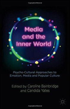 Media and the Inner World: Psycho-cultural Approaches to Emotion, Media and Popular Culture by Caroline Bainbridge http://www.amazon.com/dp/1137345535/ref=cm_sw_r_pi_dp_3smsub19H3VRN
