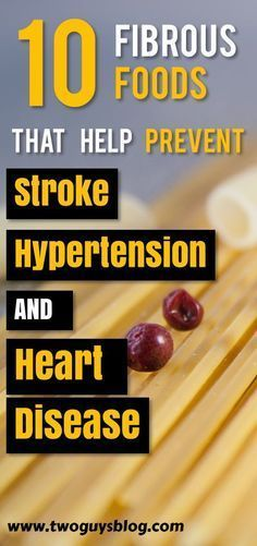 10 Amazing and Fibrous foods that help prevent stroke, hypertension, and heart disease. Read up! #hipertenson #Hypertension