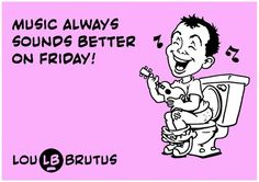 @LouBrutus: Music always sounds better on Friday! #TGIF http://twitter.com/LouBrutus/status/482497915995168769/photo/1