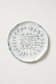 Snowdown Canape Plate #anthropologie. Not the plate. The quote. Sounds like a wedding vow. Who said this.