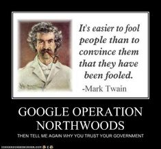 False Flag Proof Series, vol. I: Operation Northwoods Operation Northwoods, False Flag Attacks, Shall Not Be Infringed, Mark Twain Quotes, Dont Trust, Trust Yourself, Inspirational Quotes, Wisdom, Sayings