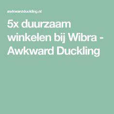 5x duurzaam winkelen bij Wibra - Awkward Duckling